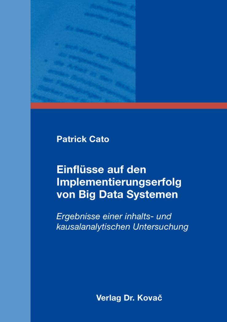 Cover: Einflüsse auf den Implementierungserfolg von Big Data Systemen