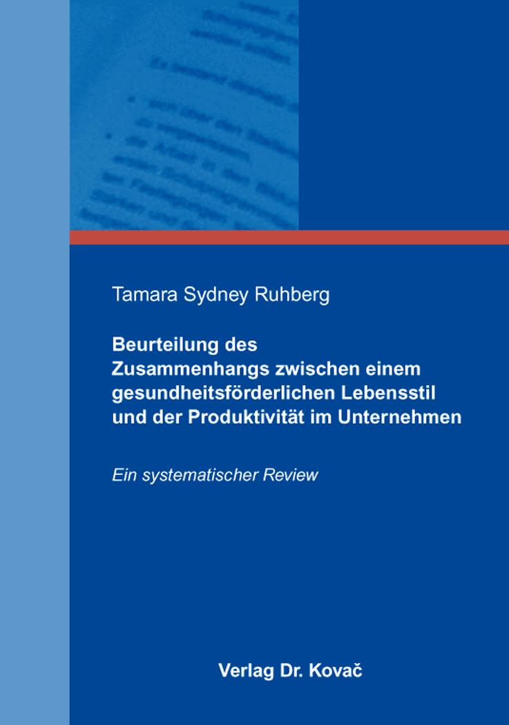 Cover: Beurteilung des Zusammenhangs zwischen einem gesundheitsförderlichen Lebensstil und der Produktivität im Unternehmen