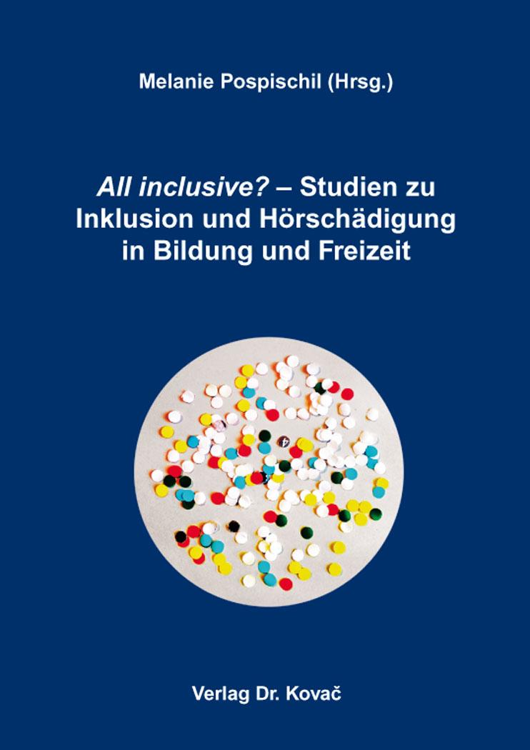 Cover: All inclusive? – Studien zu Inklusion und Hörschädigung in Bildung und Freizeit