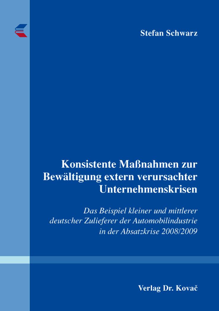Cover: Konsistente Maßnahmen zur Bewältigung extern verursachter Unternehmenskrisen