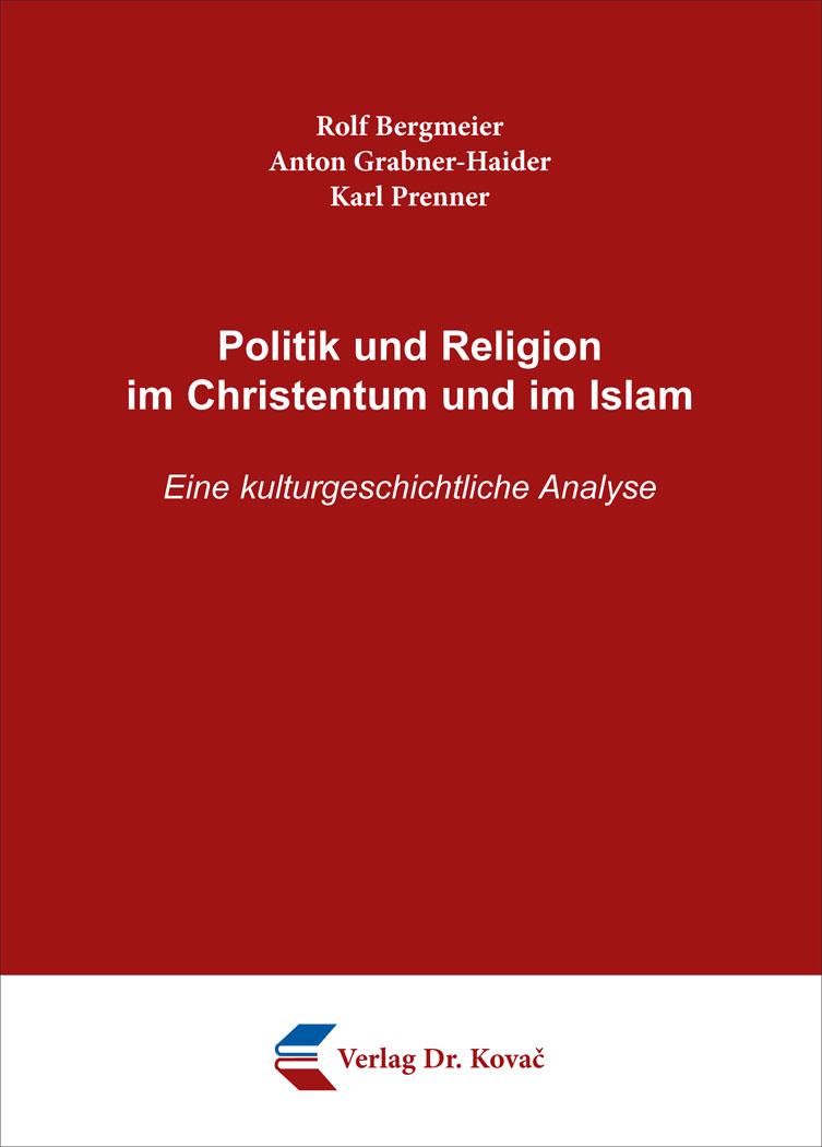 Cover: Politik und Religion im Christentum und im Islam
