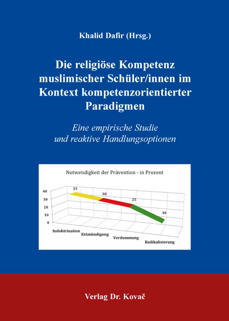 Cover: Die religiöse Kompetenz muslimischer Schüler/innen im Kontext kompetenzorientierter Paradigmen