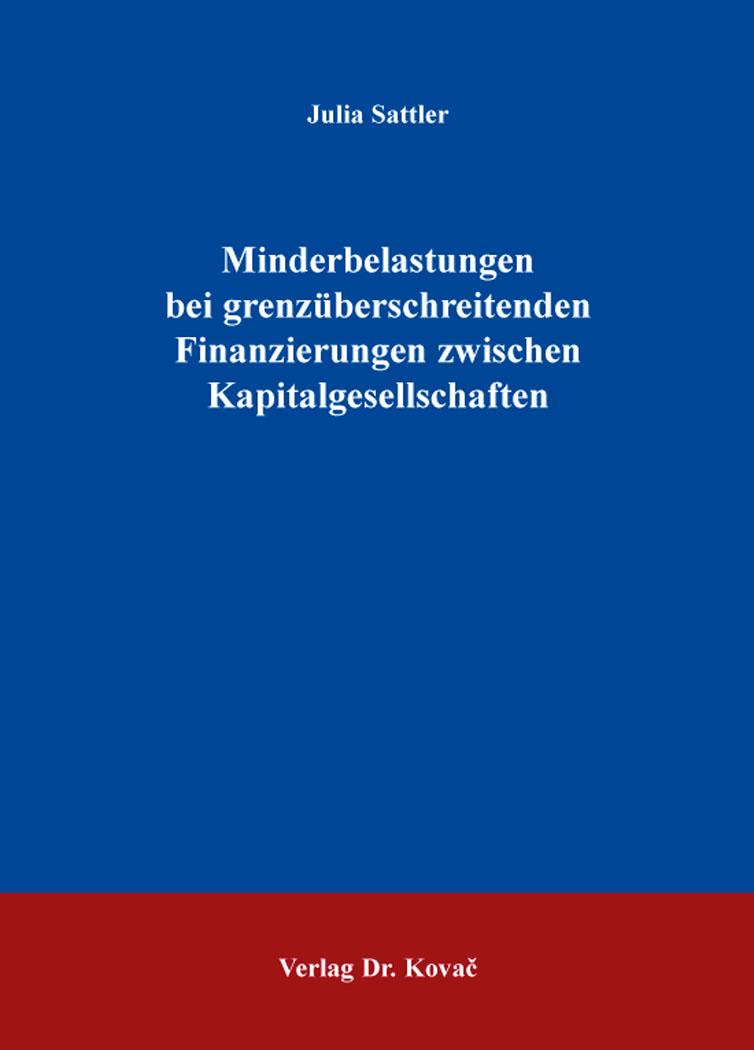 Cover: Minderbelastungen bei grenzüberschreitenden Finanzierungen zwischen Kapitalgesellschaften