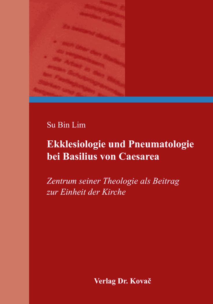 Cover: Ekklesiologie und Pneumatologie bei Basilius von Caesarea