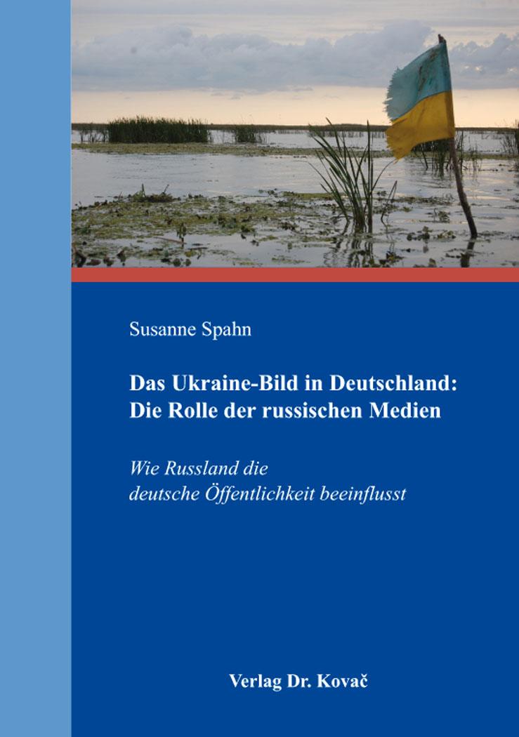 Cover: Das Ukraine-Bild in Deutschland: Die Rolle der russischen Medien