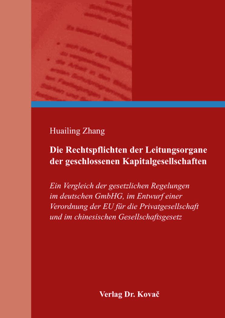 Cover: Die Rechtspflichten der Leitungsorgane der geschlossenen Kapitalgesellschaften