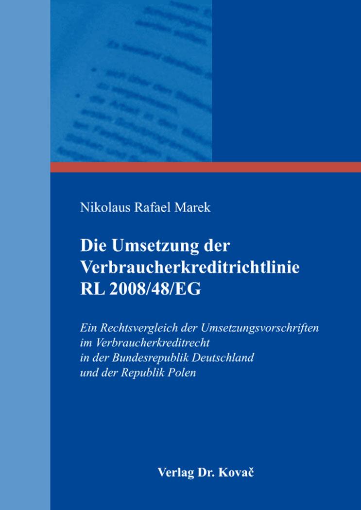 Cover: Die Umsetzung der Verbraucherkreditrichtlinie RL 2008/48/EG