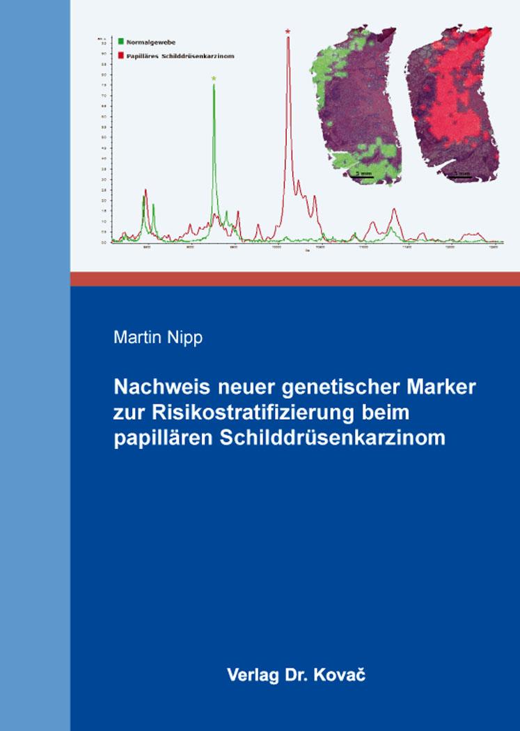 Cover: Nachweis neuer genetischer Marker zur Risikostratifizierung beim papillären Schilddrüsenkarzinom