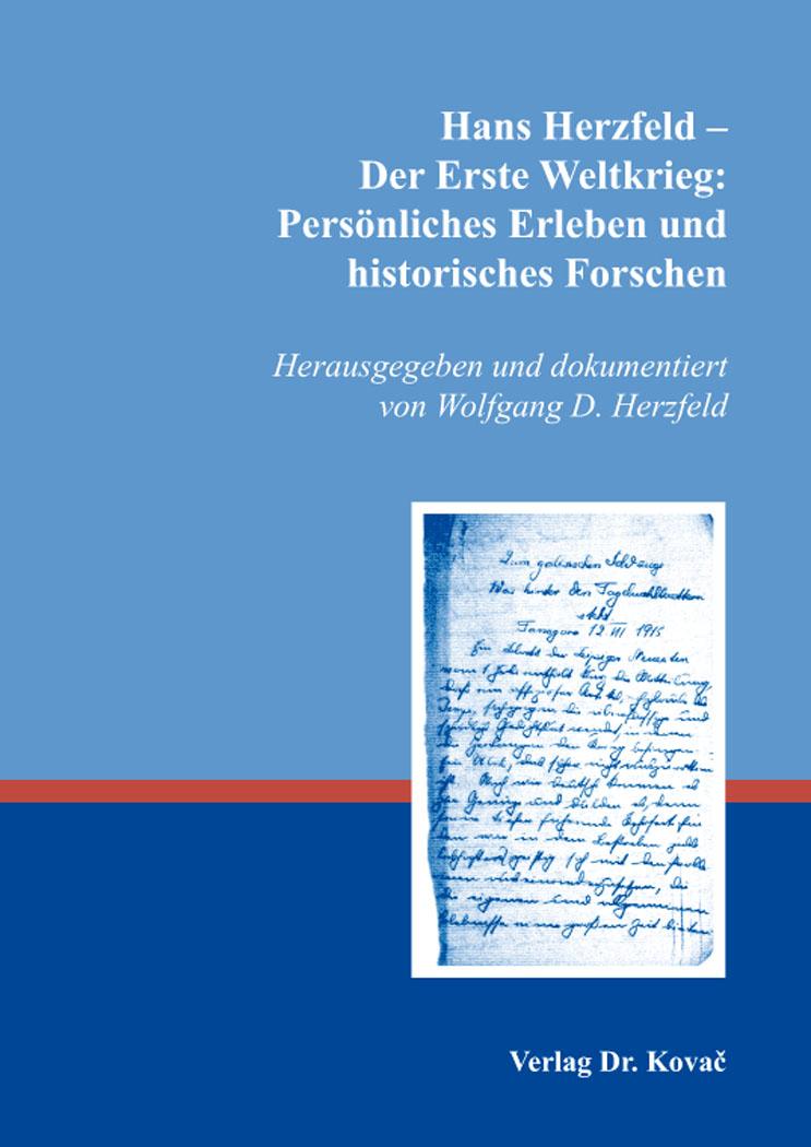 Cover: Hans Herzfeld – Der Erste Weltkrieg: Persönliches Erleben und historisches Forschen