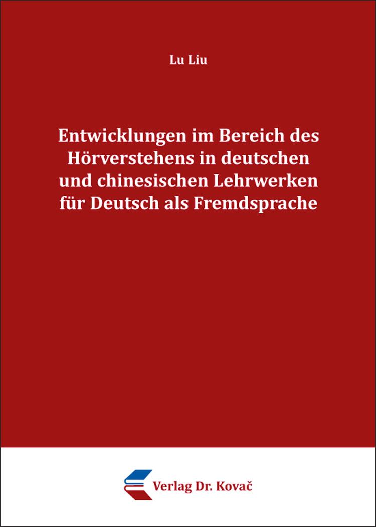 Cover: Entwicklungen im Bereich des Hörverstehens in deutschen und chinesischen Lehrwerken für Deutsch als Fremdsprache