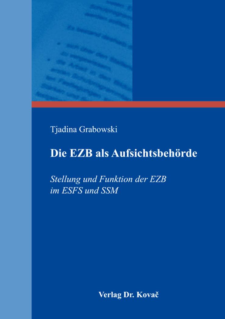 Cover: Die EZB als Aufsichtsbehörde