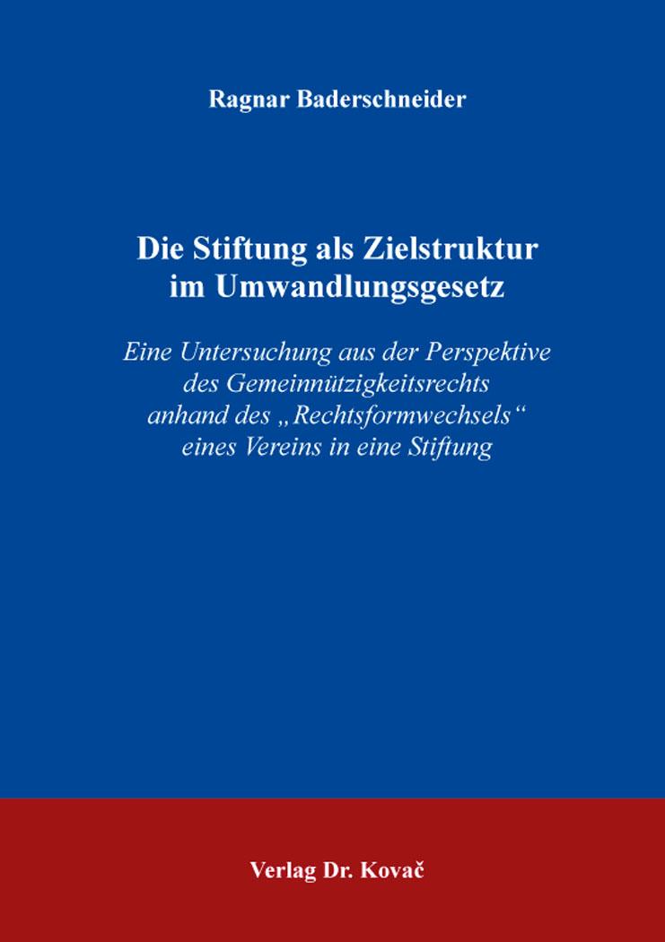 Cover: Die Stiftung als Zielstruktur im Umwandlungsgesetz