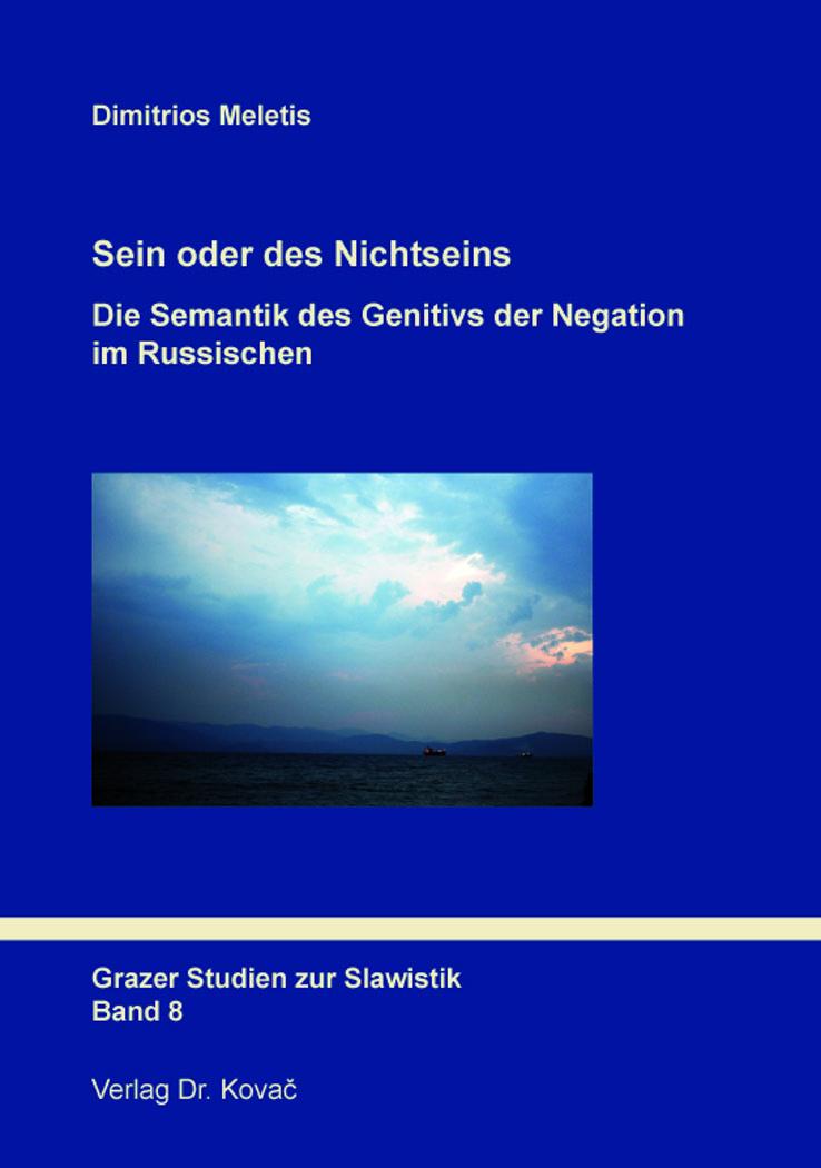 Cover: Sein oder des Nichtseins: Die Semantik des Genitivs der Negation im Russischen