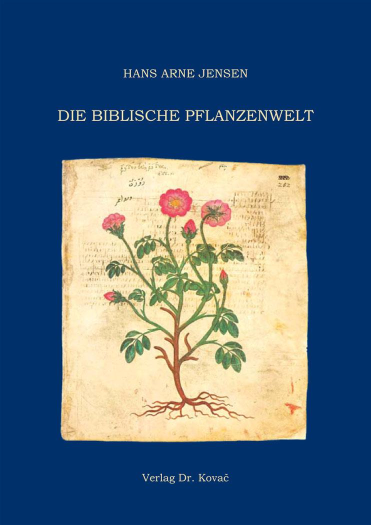 Cover: Die Biblische Pflanzenwelt