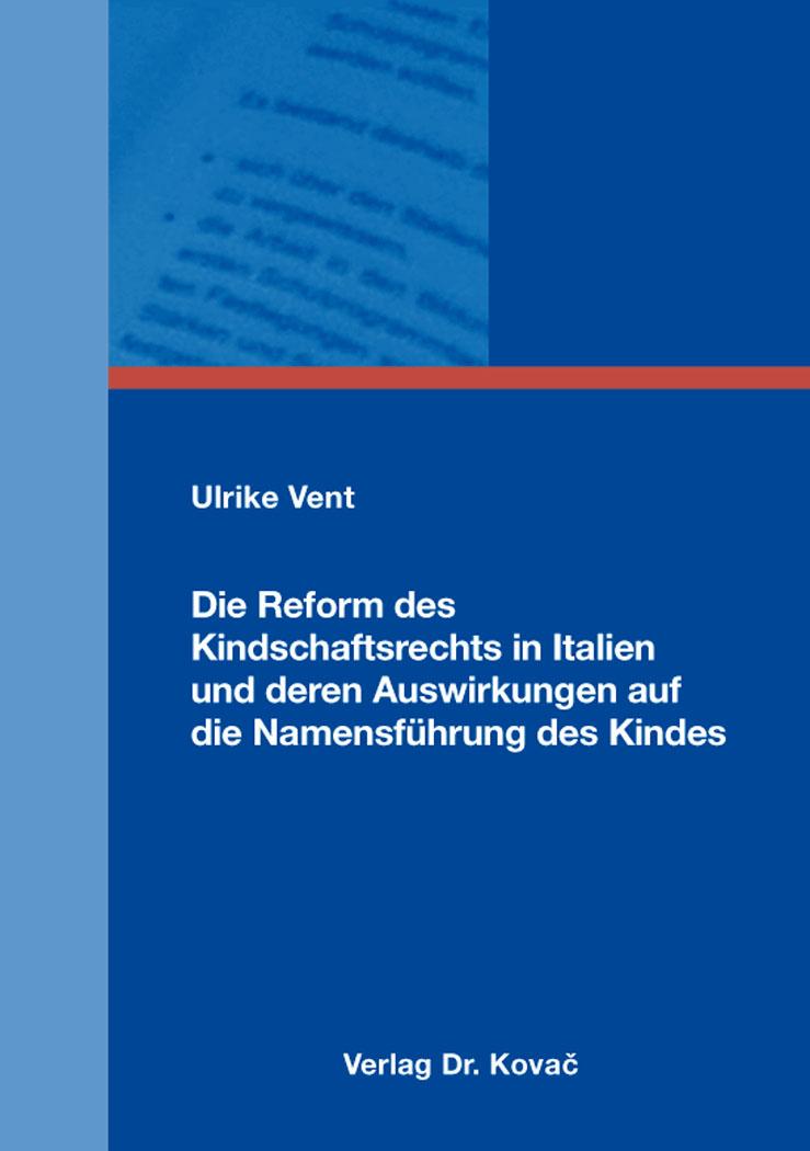 Cover: Die Reform des Kindschaftsrechts in Italien und deren Auswirkungen auf die Namensführung des Kindes