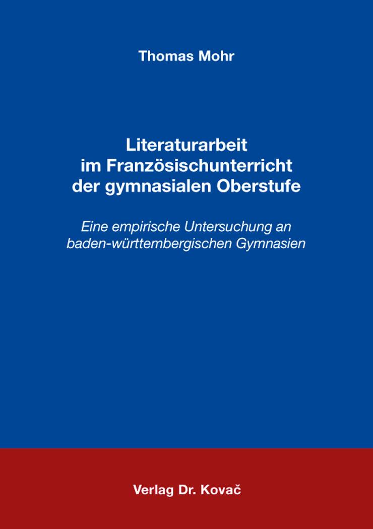 Cover: Literaturarbeit im Französischunterricht der gymnasialen Oberstufe