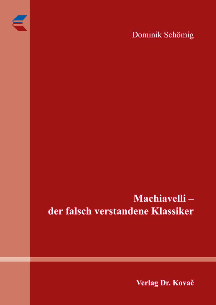 Cover: Machiavelli – der falsch verstandene Klassiker