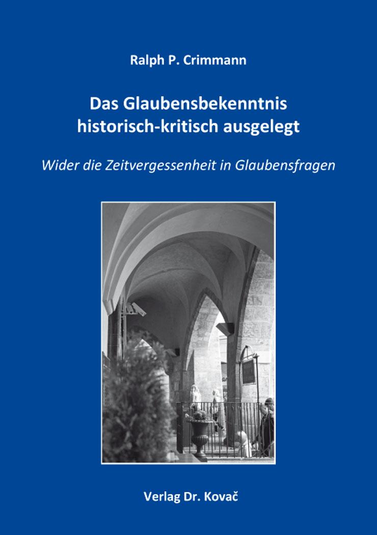 Cover: Das Glaubensbekenntnis historisch-kritisch ausgelegt