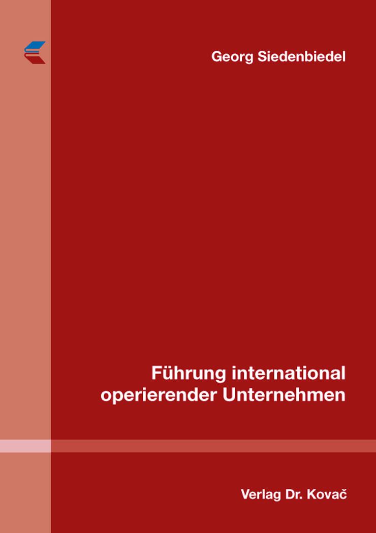 Cover: Führung international operierender Unternehmen