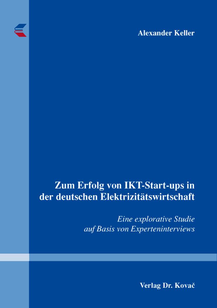 Cover: Zum Erfolg von IKT-Start-ups in der deutschen Elektrizitätswirtschaft