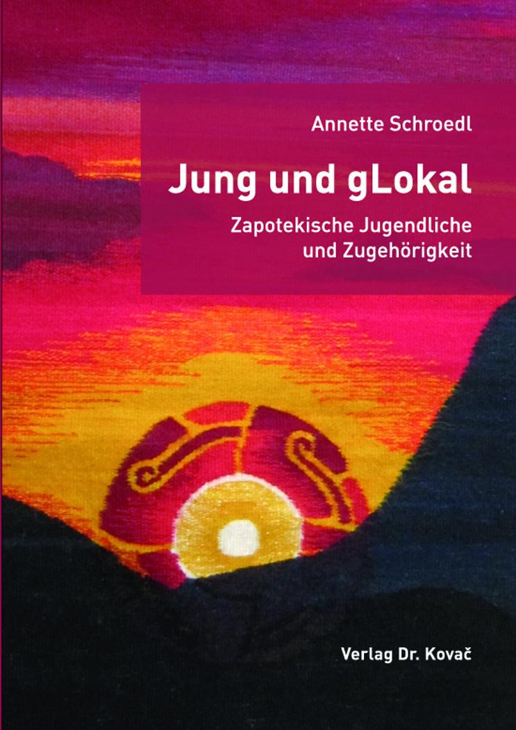 Cover: Jung und gLokal – Zapotekische Jugendliche und Zugehörigkeit