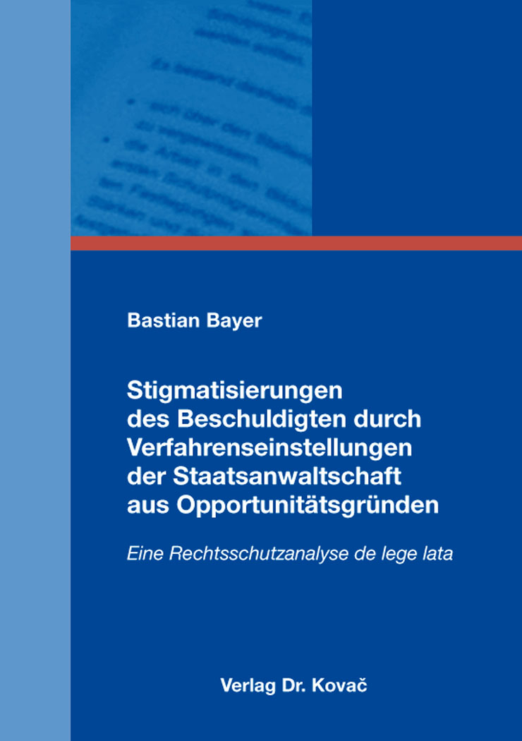 Cover: Stigmatisierungen des Beschuldigten durch Verfahrenseinstellungen der Staatsanwaltschaft aus Opportunitätsgründen