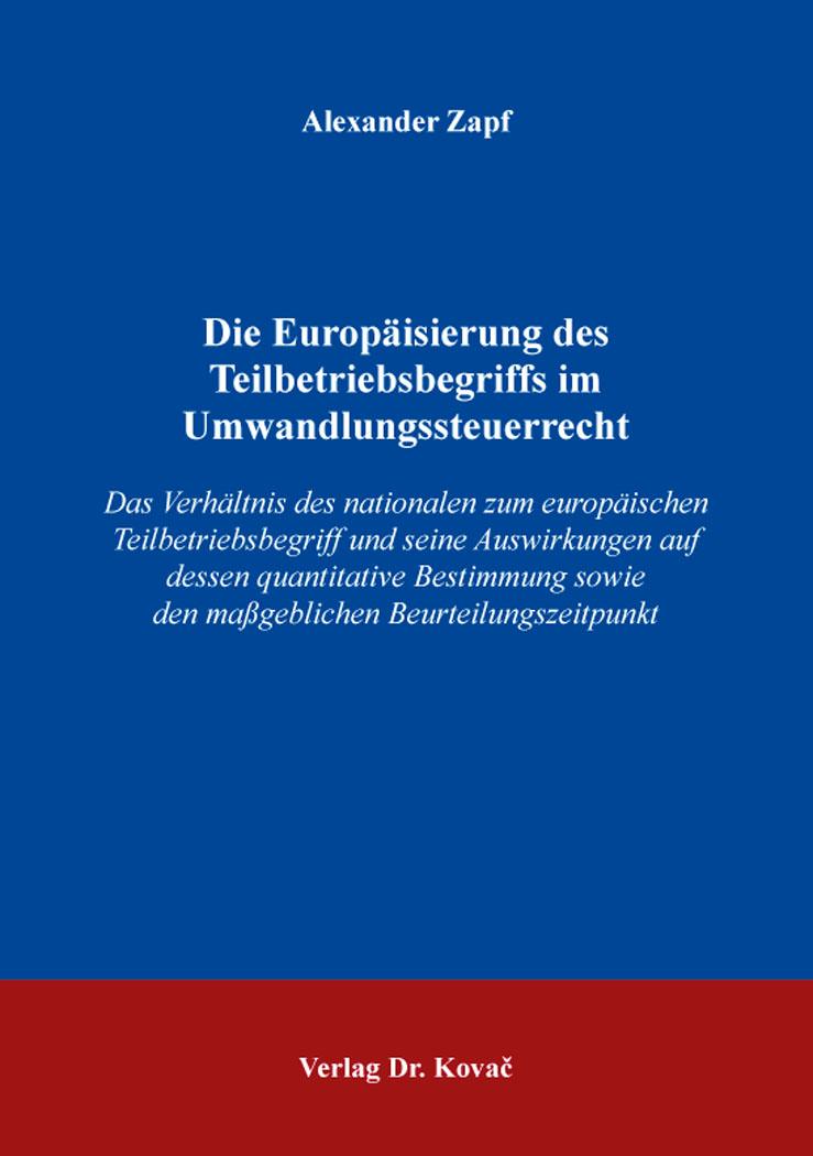 Cover: Die Europäisierung des Teilbetriebsbegriffs im Umwandlungssteuerrecht