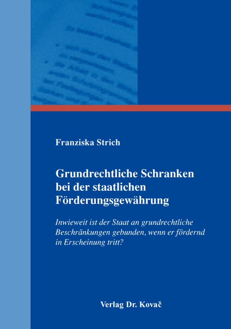 Cover: Grundrechtliche Schranken bei der staatlichen Förderungsgewährung