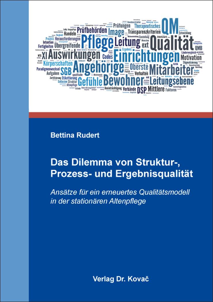 Cover: Das Dilemma von Struktur-, Prozess- und Ergebnisqualität