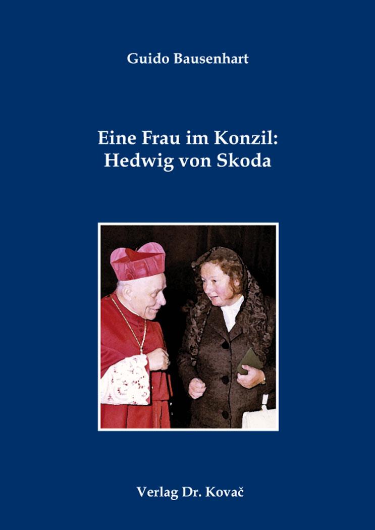 Cover: Eine Frau im Konzil: Hedwig von Skoda