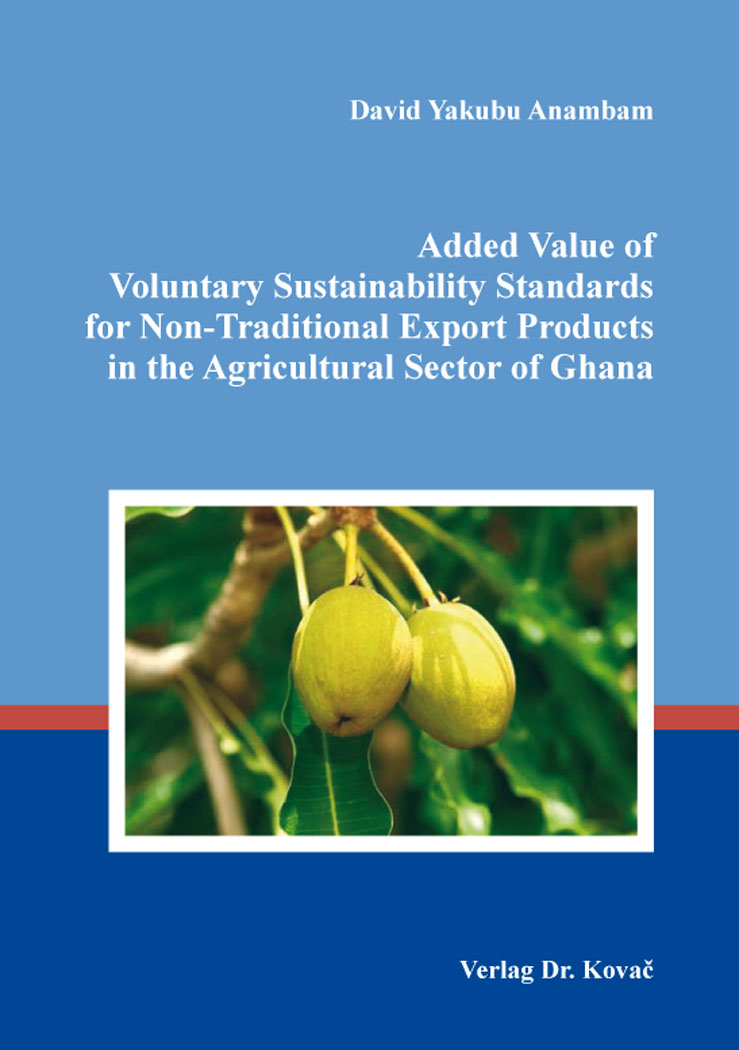 Cover: Added Value of Voluntary Sustainability Standards for Non-Traditional Export Products in the Agricultural Sector of Ghana