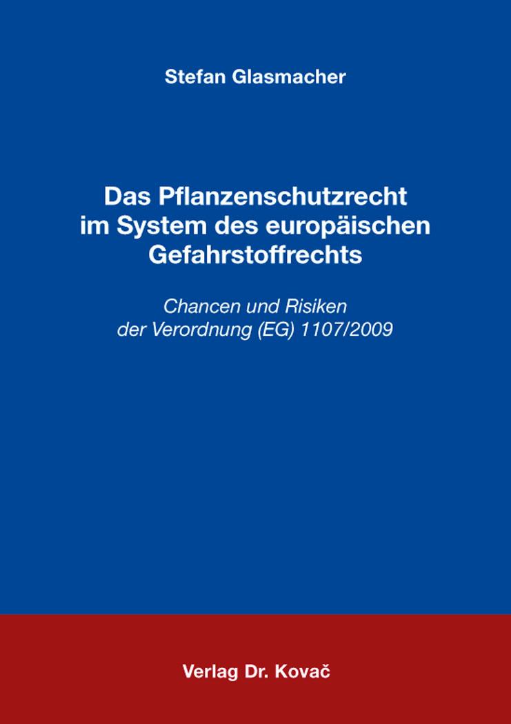 Cover: Das Pflanzenschutzrecht im System des europäischen Gefahrstoffrechts