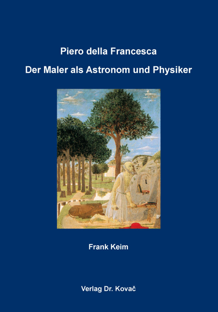 Cover: Piero della Francesca: Der Maler als Astronom und Physiker