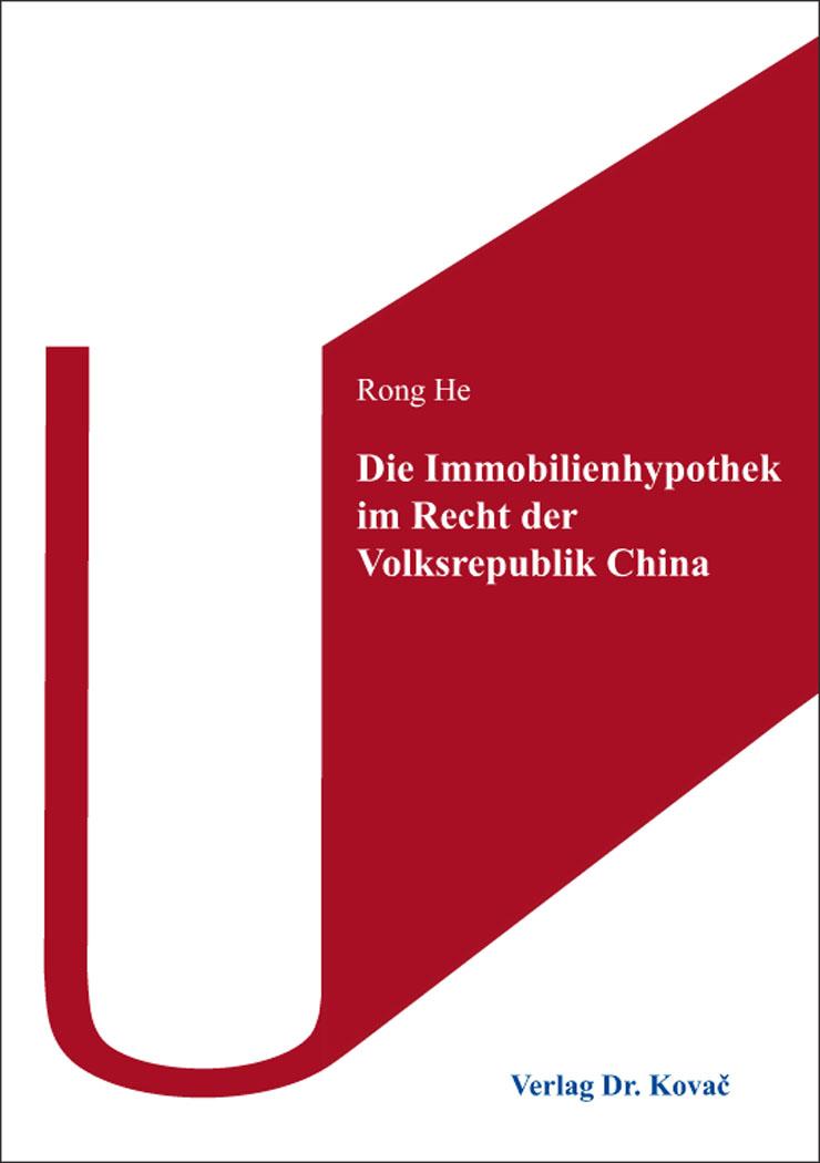 Cover: Die Immobilienhypothek im Recht der Volksrepublik China