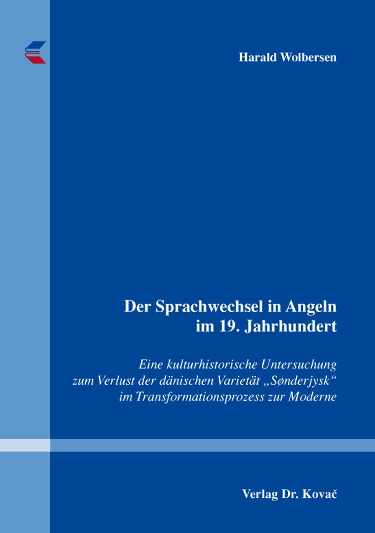 Cover: Der Sprachwechsel in Angeln im 19. Jahrhundert