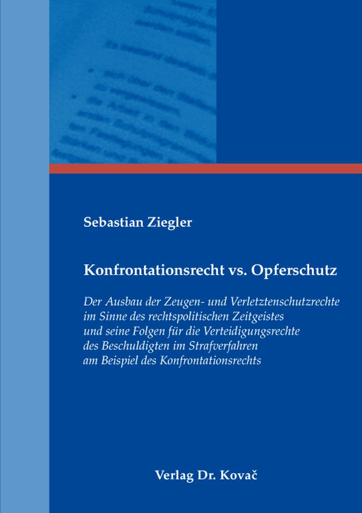 Cover: Konfrontationsrecht vs. Opferschutz