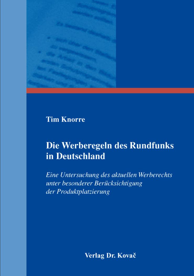 Cover: Die Werberegeln des Rundfunks in Deutschland