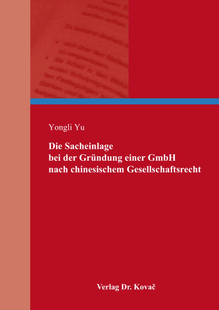 Cover: Die Sacheinlage bei der Gründung einer GmbH nach chinesischem Gesellschaftsrecht