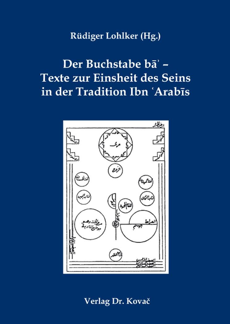 Cover: Der Buchstabe bāʾ – Texte zur Einsheit des Seins in der Tradition Ibn ʿArabīs