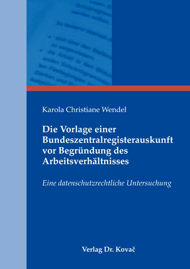 Wendel Verlag die vorlage einer bundeszentralregisterauskunft vor begründung des