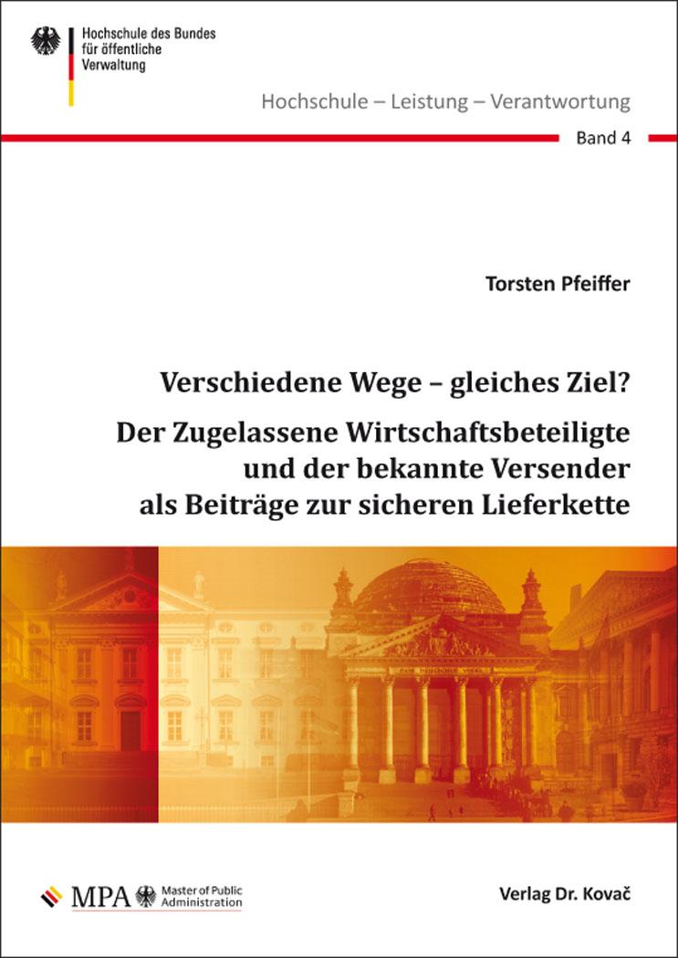 Cover: Verschiedene Wege – gleiches Ziel? Der Zugelassene Wirtschaftsbeteiligte und der bekannte Versender als Beiträge zur sicheren Lieferkette