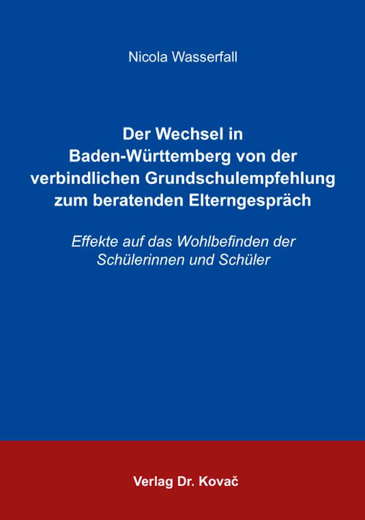Cover: Der Wechsel in Baden-Württemberg von der verbindlichen Grundschulempfehlung zum beratenden Elterngespräch