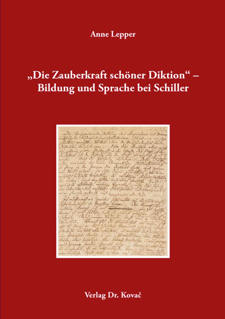 """Cover: """"Die Zauberkraft schöner Diktion"""" – Bildung und Sprache bei Schiller"""