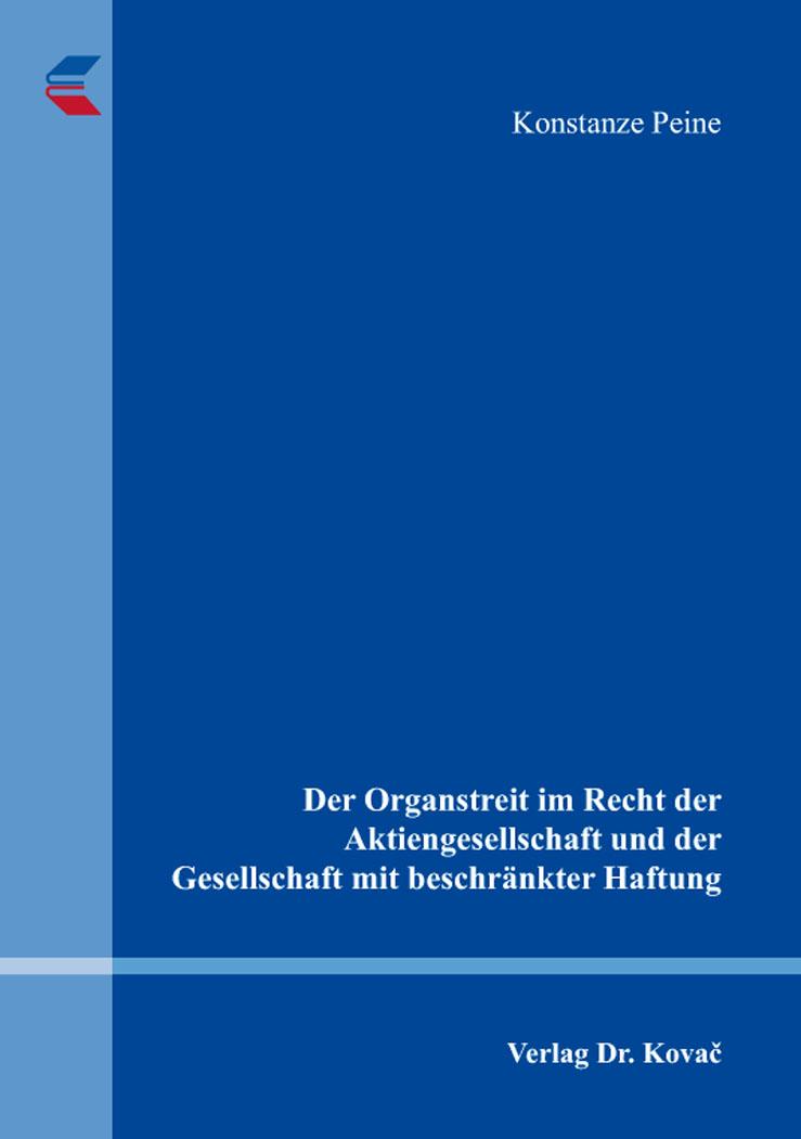 Cover: Der Organstreit im Recht der Aktiengesellschaft und der Gesellschaft mit beschränkter Haftung