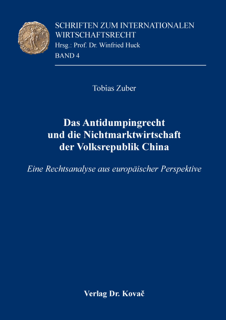 Cover: Das Antidumpingrecht und die Nichtmarktwirtschaft der Volksrepublik China