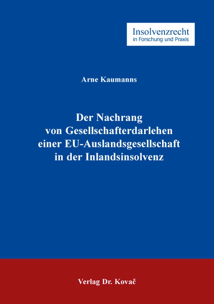 Cover: Der Nachrang von Gesellschafterdarlehen einer EU-Auslandsgesellschaft in der Inlandsinsolvenz