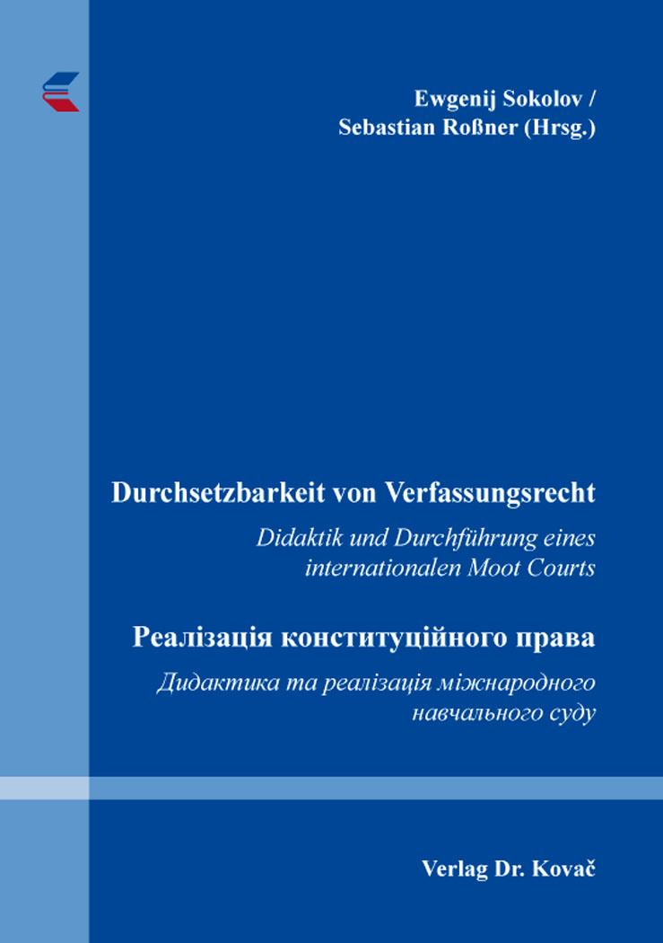 Cover: Durchsetzbarkeit von Verfassungsrecht Реалізація конституційного права