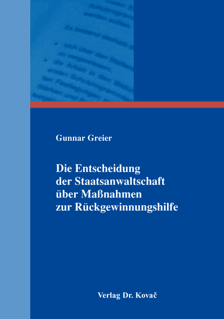 Cover: Die Entscheidung der Staatsanwaltschaft über Maßnahmen zur Rückgewinnungshilfe