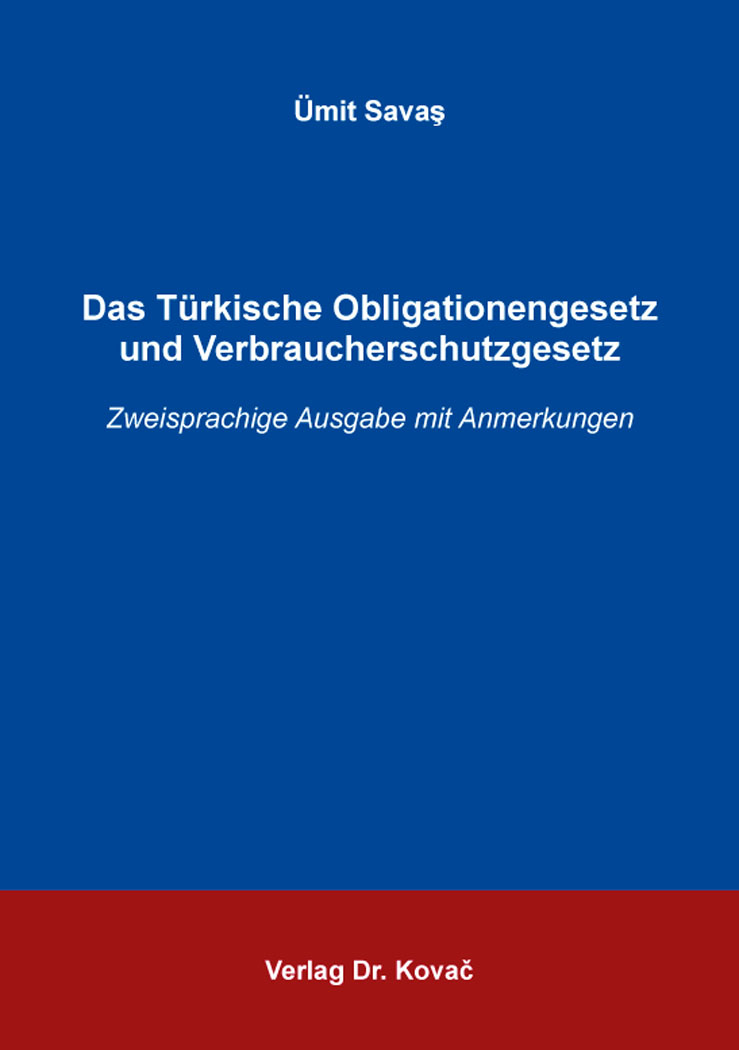 Cover: Das Türkische Obligationengesetz und Verbraucherschutzgesetz