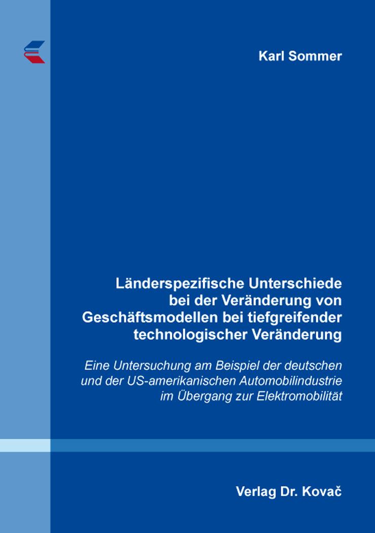 Cover: Länderspezifische Unterschiede bei der Veränderung von Geschäftsmodellen bei tiefgreifender technologischer Veränderung